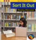 Image for Sort it out  : choosing information