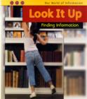 Image for Look it up  : finding information