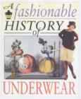 Image for A fashionable history of underwear