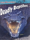 Image for Deadly reptiles