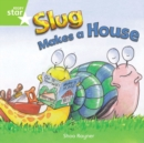 Image for Rigby Star Independent Year 1 Green Fiction Slug Makes A House Single