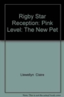 Image for Rigby Star Reception: Pink Level : The New Pet