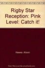 Image for Rigby Star Reception: Pink Level : Catch it!