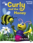 Image for Rigby Star Phonic Guided Reading Blue Level: Curly and the Honey Teaching Version
