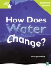 Image for Rigby Star Non-fiction Guided Reading Green Level: How does water change? Teaching Version