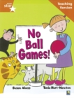 Image for Rigby Star Guided Reading Orange Level: No Ball Games Teaching Version