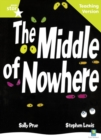 Image for The middle of nowhere, Sally Prue, Stephen Lewis: Teaching version