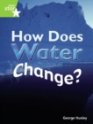 Image for Rigby Star Guided Quest Green: How Does Water Change? Pupil Book (Single)