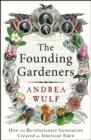 Image for The founding gardeners  : how the revolutionary generation created an American Eden