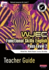 Image for WJEC functional skills EnglishPass level 2,: Teacher guide