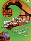 Image for BC NF Red (KS2) A/5C What Makes a Rollercoaster Roll? : BC NF Red (KS2) A/5C What Makes a Rollercoaster Roll? NF Red (KS2) A/5c