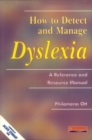 Image for How to detect and manage dyslexia  : a reference and resource manual