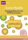 Image for Come Outside Animals : Teaching Notes for the Early Years Curriculum