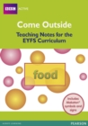 Image for Come Outside Food : Teaching Notes for the EYFS Curriculum