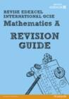 Image for REVISE Edexcel: Edexcel International GCSE Mathematics A Revision Guide