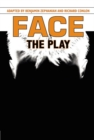 Image for Face  : the play