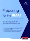 Image for Preparing for the BMAT: The official guide to the BioMedical Admissions Test