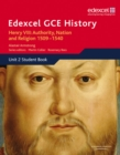 Image for Edexcel GCE History AS Unit 2 A1 Henry VIII: Authority, Nation and Religion, 1509-1540