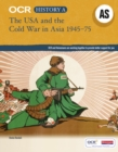 Image for OCR history A, AS: The USA and the Cold War in Asia, 1945-75