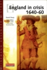Image for Heinemann Advanced History: England in Crisis 1640-60