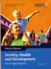 Image for Edexcel Diploma: Society, Health and Development: Level 2 Higher Diploma Student Book