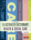 Image for The Heinemann illustrated dictionary [of] health & social care