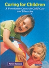 Image for Caring for children  : a foundation course in child care and education