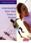 Image for Understanding early years theory in practice