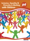 Image for Inclusion, equality & diversity in working with children