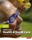 Image for S/NVQ Level 2 Health and Social Care Easy Steps