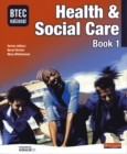Image for BTEC National health & social careBook 1 : Bk. 1 : Core Student Book