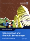 Image for Construction and the built environment  : Edexcel diploma: Level 2 Higher Diploma