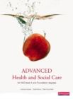 Image for Advanced health and social care for NVQ/SVQ level 4 and foundation degrees