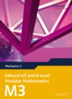 Image for Mechanics 3  : Edexcel AS and A level modular mathematics