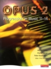 Image for Opus 2  : progression in music 11-14