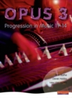 Image for Opus 3  : progression in music 11-14