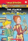Image for The Search for the Missing Bones (The Magic School Bus Chapter Book #2) : Search For The Missing Bone