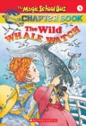 Image for The Magic School Bus Chapter Book #03 : Wild Whale Watch