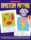 Image for Mystery Picture Math : 50+ Reproducible Activities That Target and Reinforce Skills in Addition, Subtraction, Multiplication, Division & More
