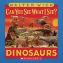 Image for Can You See What I See?: Dinosaurs : Picture Puzzles to Search and Solve
