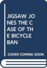 Image for JIGSAW JONES THE CASE OF THE BICYCLE BAN
