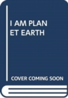 Image for I AM PLANET EARTH