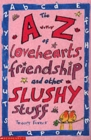 Image for The A-Z of lovehearts, friendship and other slushy stuff
