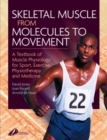Image for Skeletal muscle from molecules to movement  : a textbook of muscle physiology for sport, exercise physiotherapy and medicine