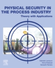 Image for Physical security in the process industry: theory with applications