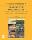 Image for Reading the soil archives  : unraveling the geoecological code of palaeosols and sediment cores : Volume 18