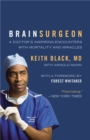 Image for Brain surgeon  : a doctor's inspiring encounters with mortality and miracles