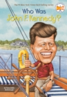 Image for Who Was John F. Kennedy?