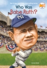 Image for Who Was Babe Ruth?