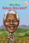 Image for Who Was Nelson Mandela?